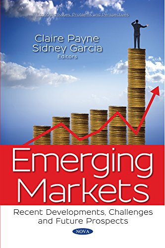 Emerging Markets (Economic Issues, Problems and Perspectives)