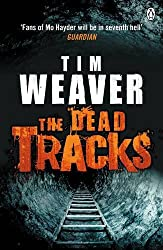 The Dead Tracks by Tim Weaver (2011-02-03)
