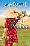La terre de Pauline / René Barral   Barral, René. Auteur