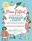 Mamá Natural / The Mama Natural Week-By-Week...