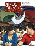 Affresco italiano C2. Corso di lingua italiana per stranieri