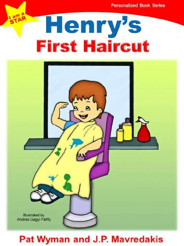 Henry's First Haircut (I am a STAR Personalized Book Series 1) (English Edition) PDF Books