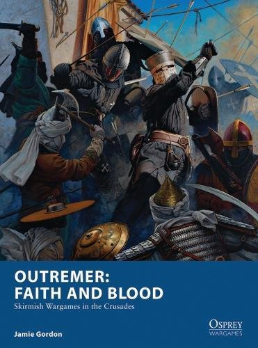 outremer-faith-and-blood-skirmish-wargames-in-the-crusades-osprey-wargames