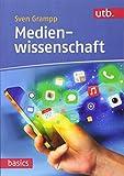 Medienwissenschaft (utb basics, Band 4631)