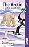 Arctic (Bradt Travel Guide Arctic: A Guide to Coastal Wildlife)