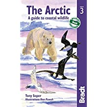 Arctic: A guide to coastal wildlife (Bradt Travel Guides (Wildlife Guides))