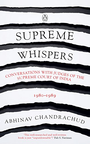 Supreme Whispers: Conversations with Judges of the Supreme Court of India 1980-89