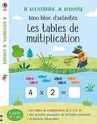 Les tables de multiplication - Mon bloc d'activités - Je m'entraîne, je m'amuse par Rosamund Smith
