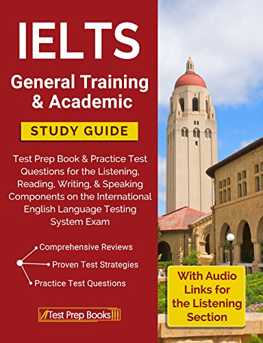 IELTS General Training & Academic Study Guide: Test Prep Book & Practice Test Questions for the International English Language Testing System Exam (English Edition) Ebook Ielts
