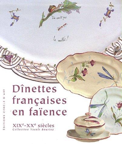 Dînettes françaises en faïence XIXe - XXe siècles, Coffret en 2 volumes par Yseult Bouriez