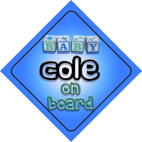 Bébé Garçon Cole on Board fantaisie Panneau de voiture Cadeau/cadeau pour nouveau/enfant nouveau-né