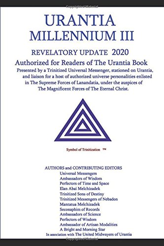 MILLENNIUM III URANTIA: UPDATE 2020 (Limited Edition Paperback Version, Band 2018) (Limited Millennium Edition)