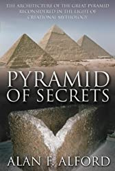 Pyramid of Secrets: The Architecture of the Great Pyramid Reconsidered in the Light of Creational Mythology