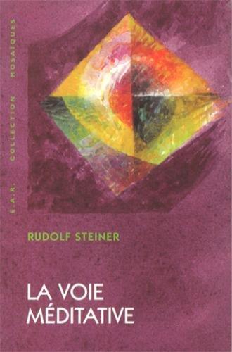 Voie Meditative par Rudolf Steiner
