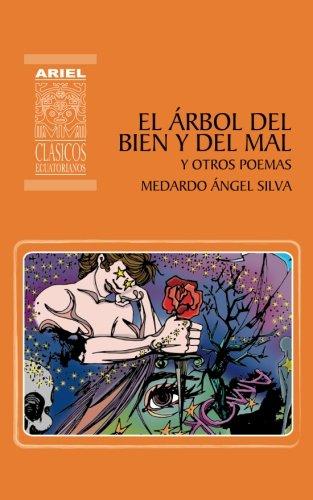 El Árbol del Bien y del Mal y otros poemas: Volume 15 (Ariel Clásicos Ecuatorianos) por Medardo Ángel Silva