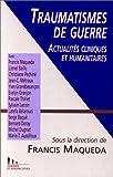 TRAUMATISMES DE GUERRE. Actualités cliniques et humanitaires