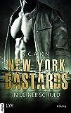 New York Bastards - In deiner Schuld (NY-Bastards-Reihe 3)