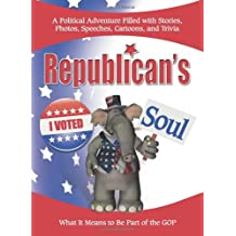 Republican's Soul: What It Means to Be Part of the G.O.P.