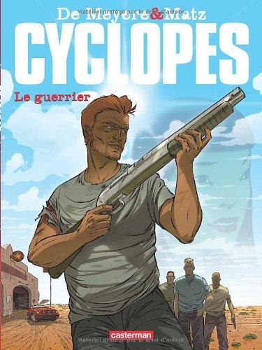 Cyclopes, Tome 4 : Le guerrier par Matz, Gaël De Meyere