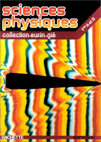 Sciences physiques (édition 1982). Classe de 1re A et B
