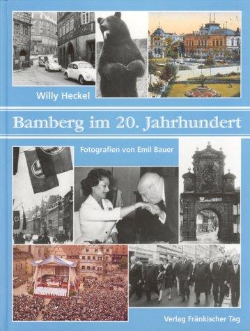 Bamberg im 20. Jahrhundert. Beschreibungen eines Stadtlebens in 80 Kapiteln und 10 Exkursen