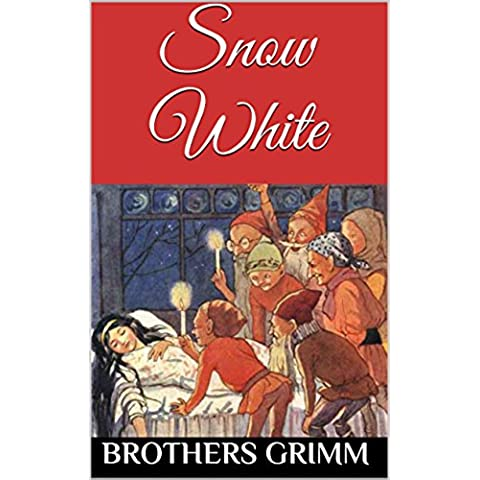 Snow White (First Edition): The Original Brothers Grimm Fairytale (English Edition)