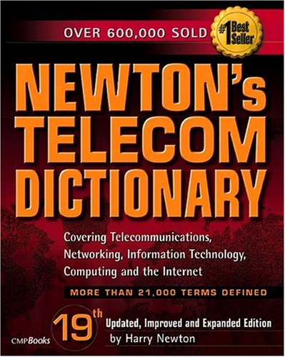 newtons-telecom-dictionary-covering-telecommunications-networking-information-technology-computing-n