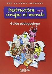 Instruction civique et morale cycle 3 : Guide pédagogique