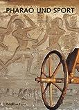 Pharao und Sport (Zaberns Bildbaende Zur Archaeologie) (Zaberns Bildbände zur Archäologie) - Wolfgang Decker