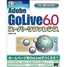 Adobe GoLive 6.0 sūpā rifarensu : For Windows