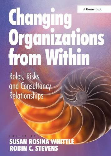 Changing Organizations from Within: Roles, Risks and Consultancy Relationships