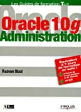 Oracle 10g : Administration...