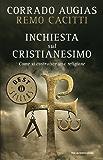 Inchiesta sul cristianesimo: Come si costruisce una religione (Oscar bestsellers Vol. 2007)