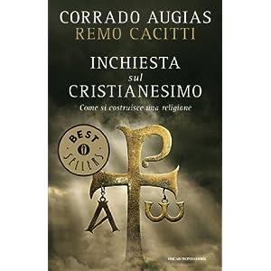 Inchiesta sul cristianesimo: Come si costruisce una religione (Oscar bestsellers Vol.