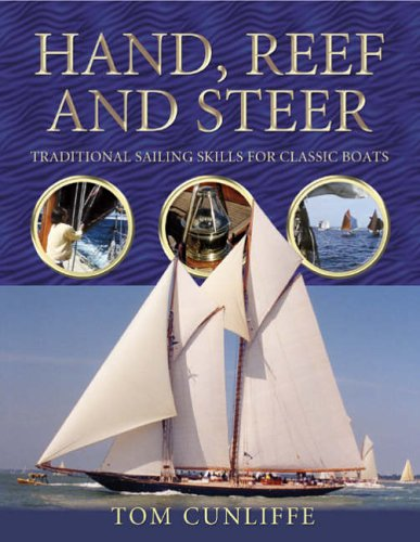 Image of Hand, Reef and Steer: Traditional Sailing Skills for Classic Boats