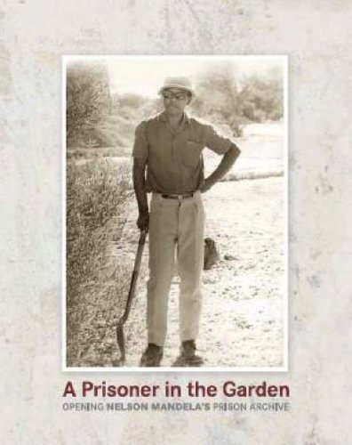 a-prisoner-in-the-garden-opening-nelson-mandelas-prison-archive