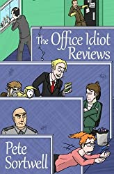 The Office Idiot Reviews (A laugh out loud comedy book) by Pete Sortwell (2012-11-17)