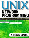 UNIX Network Programming, Volume 2: Interprocess Communications: Interprocess Communications v. 2