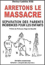 Arrêtons le massacre : Séparation des parents, incidences pour les enfants