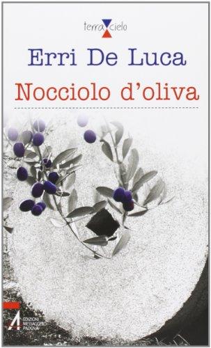 Nocciolo d'oliva di Erri De Luca