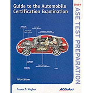 Guide to the Automobile Certification Exam - AC Delco Edition