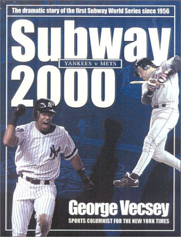Subway 2000: The Dramatic Story of the First Subway Series Since 1956 por George Vecsey