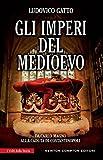 Gli imperi del Medioevo (eNewton Saggistica)