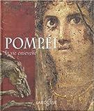 Pompéi - La vie ensevelie