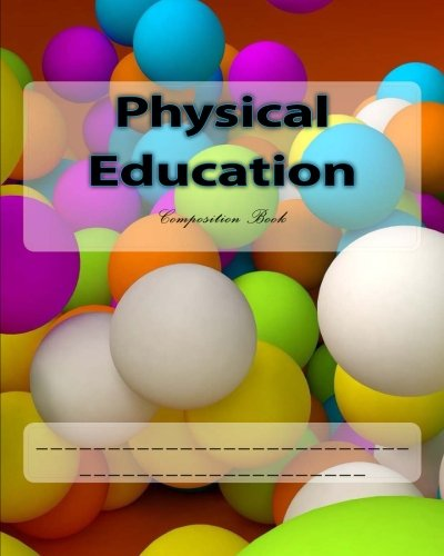 Physical Education: Composition Book por Wild Pages Press