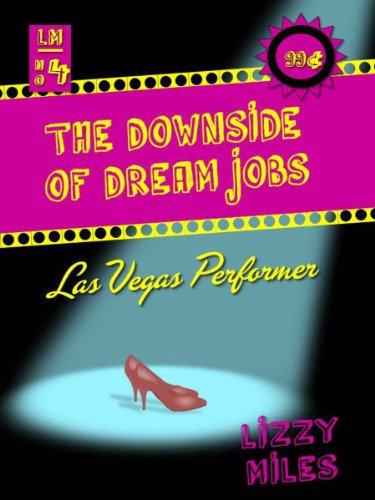 The Downside of Dream Jobs: Las Vegas Performer (English Edition)