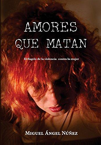 Amores que matan: El flagelo de la violencia contra la mujer por Dr. Miguel Ángel Núñez
