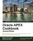 Oracle APEX Cookbook - Second Edition 2nd edition by Van Der Plas, Marcel, Van Zoest, Michel (2013) Taschenbuch