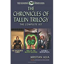 The Chronicles of Tallin Trilogy, the Complete Set: The Balborite Curse, Rise of the Blood Masters, Kathir's Redemption