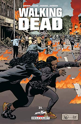 Walking Dead T31: Pourri jusqu'à l'os par Robert Kirkman
